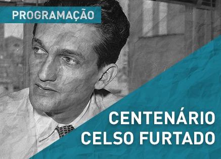 Confira a programação comemorativa ao centenário de Celso Furtado