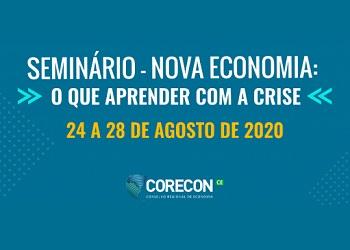 Corecon-CE realiza seminário virtual para refletir sobre a construção de uma nova economia