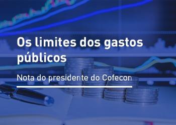 Nota do presidente do Cofecon – Os limites dos gastos públicos