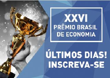 Reta final para inscrições do XXVI Prêmio Brasil de Economia