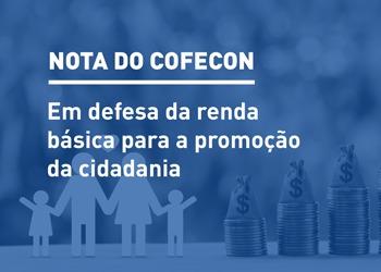 Nota do Cofecon – Em defesa da renda básica para a promoção da cidadania