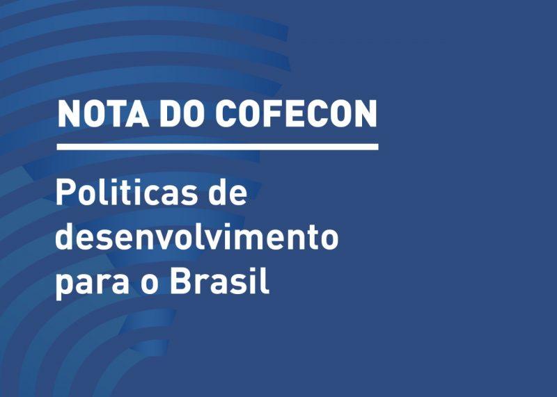 Nota do Cofecon – Políticas de desenvolvimento para o Brasil