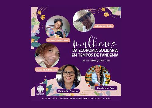 """Cáritas brasileira promove encontro """"Mulheres da Economia Solidária em Tempos de Pandemia"""""""