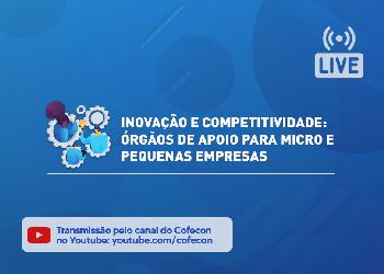 Cofecon realiza série de lives sobre inovação e competitividade