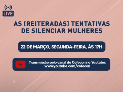 "Cofecon realizará live sobre ""As (reiteradas) tentativas de silenciar mulheres"""