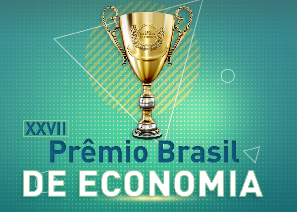 Prêmio Brasil de Economia, em sua XXVII edição, oferece R$ 18 mil em prêmios