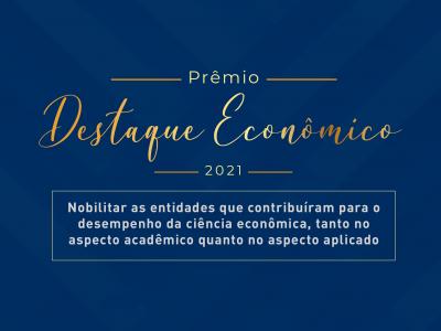 Vem aí a edição 2021 do Destaque Econômico do Ano