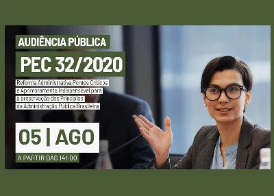 Presidente participará da Audiência Pública – PEC 32/2020 – Reforma administrativa