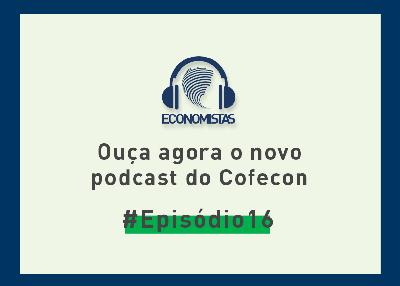 Podcast Economistas desta semana fala sobre a carreira do economista no setor público