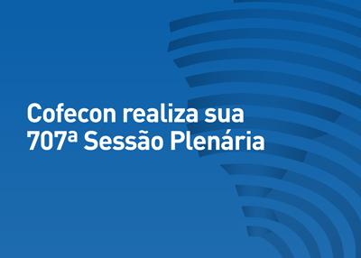 Cofecon realiza 707ª Sessão Plenária