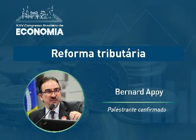 """Bernard Appy no XXIV CBE: """"Nem toda reforma tributária é boa"""""""
